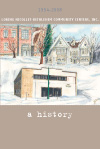 Book cover of: Loring Nicollet-Bethlehem Community Centers, Inc. - A History